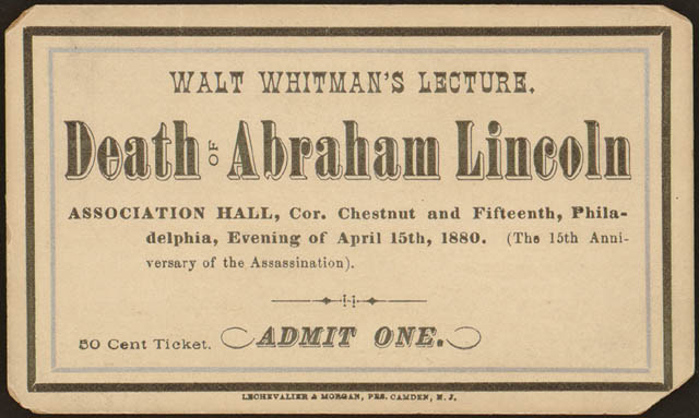 Walt Whitman's Lecture. Death of Abraham Lincoln. Philadelphia: April 15, 1880